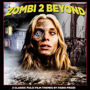 "FABIO FRIZZI: Zombi 2 Beyond 7"""