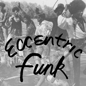V/A: Eccentric Funk (Indie Exclusive) LP
