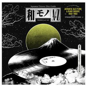 V/A: WAMONO A to Z Vol. I - Japanese Jazz Funk & Rare Groove 1968-1980 (Selected by DJ Yoshizawa Dynamite & Chintam) LP
