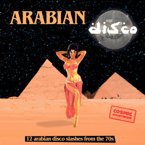 V/A: Arabian Disco: 12 Arabian Disco Slashed from the 70s LP