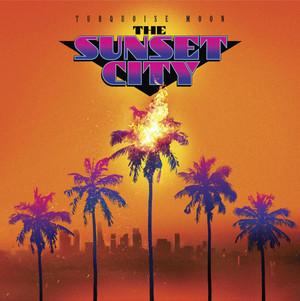 TURQUOISE MOON: The Sunset City (LA Sunset Fireball) LP