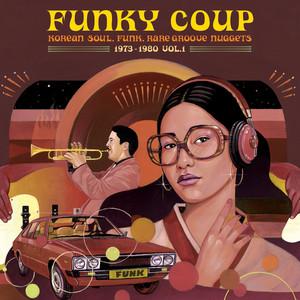 V/A: Funky Coup: Korean Soul, Funk & Rare Groove Nuggets 1973-1980, Vol. 1 2LP