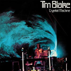 TIM BLAKE: Crystal Machine 2LP
