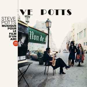 STEVE POTTS: Musique Pour Le Film d'Un Ami LP
