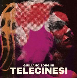 "GIULIANO SORGINI: Telecinesi 7"""