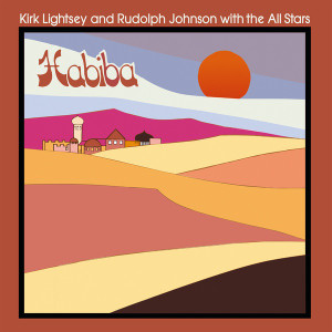 KIRK LIGHTSEY AND RUDOLPH JOHNSON WITH THE ALL STARS: Habiba LP