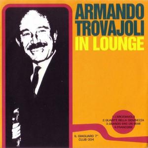 """ARMANDO TROVAJOLI: In Lounge 7"""""""