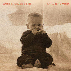 SJUNNE FERGER'S EXIT: Childrens Mind LP