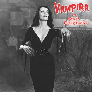 VAMPIRA: Vampira with Satan's Cheerleaders LP