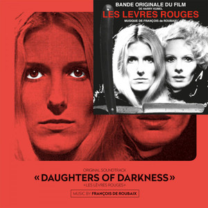 FRANÇOIS DE ROUBAIX: Daughters Of Darkness (Original Soundtrack) LP+7''