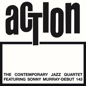 THE CONTEMPORARY JAZZ QUARTET FEAT. SONNY MURRAY: Action LP