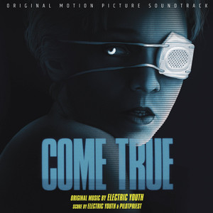 ELECTRIC YOUTH & PILOTPRIEST: Come True (Original Motion Picture Score) LP