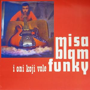 """MISA BLAM: Misa Blam I Oni Koji Vole Funky 12"""""""
