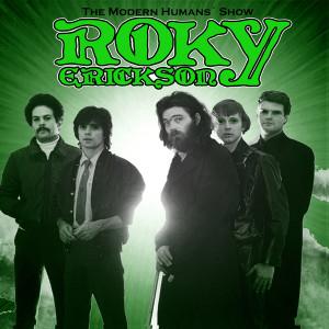 ROKY ERICKSON: The Modern Humans' Show LP