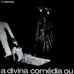 OS MUTANTES: A Divina Comedia Ou Ando Meio Desligado LP