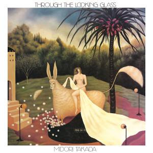 MIDORI TAKADA: Through The Looking Glass LP