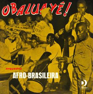 """ORQUESTRA AFRO-BRASILEIRA: Obaluye 10"""""""