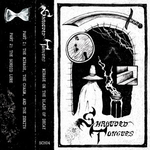 SHROUDED TONGUES: Mirage On The Blade Of Decay Cassette