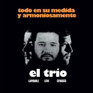 EL TRIO (LAPOUBLE, LEW, CEVASCO): Todo En Su Medida Y Armoniosamente LP