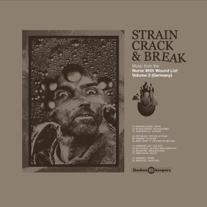 V/A: Strain Crack & Break: Music From The Nurse With Wound List Volume Two (Germany) 2LP