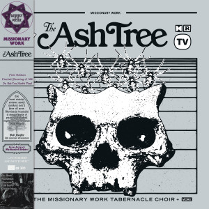 MISSIONARY WORK: The Ash Tree LP