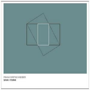 FRANK BRETSCHNEIDER Sinn + Form CD