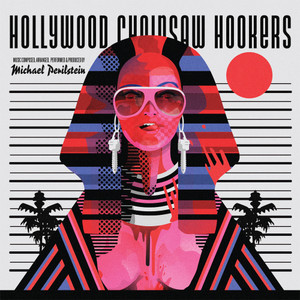 MICHAEL PERILSTEIN Hollywood Chainsaw Hookers (Original Motion Picture Soundtrack) LP