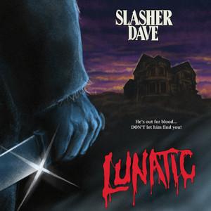 "SLASHER DAVE Lunatic 7"""