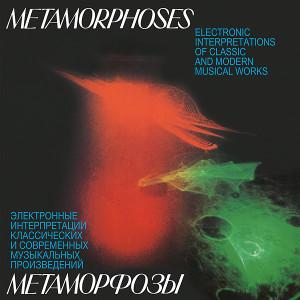 EDWARD ARTEMIEV, YURI BOGDANOV, VLADIMIR MARTYNOV: Metamorphoses: Electronic Interpretations Of Classic And Modern Musical Works LP