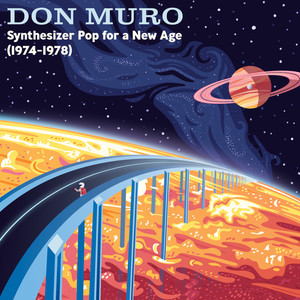 DON MURO: Synthesizer Pop for a New Age: 1974-1978 LP