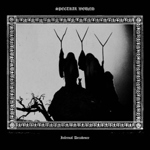 SPECTRAL WOUND: Infernal Decadence LP