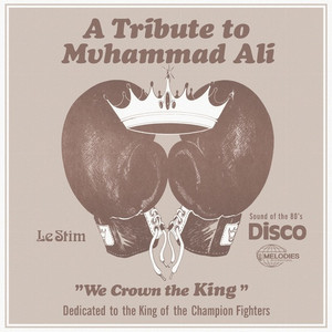 """LE STIM: A Tribute to Muhammad Ali (We Crown the King) 12"""""""