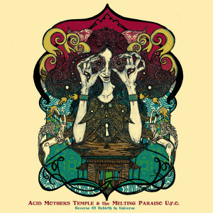 ACID MOTHERS TEMPLE & THE MELTING PARAISO U.F.O.: Reverse Of Rebirth In Universe LP