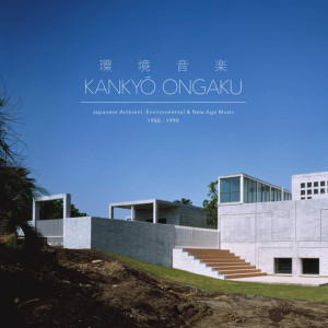 V/A: Kankyō Ongaku Kankyō Ongaku: Japanese Ambient, Environmental & New Age Music 1980-1990 3LP