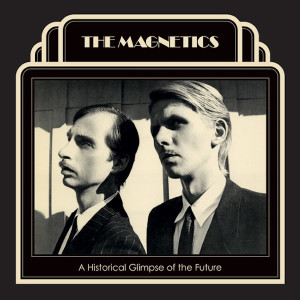 THE MAGNETICS: A Historical Glimpse Of The Future (UK/EU RSD Exclusive) LP
