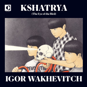 IGOR WAKHEVITCH: Kshatrya (The Eye Of The Bird) LP