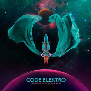 CODE ELEKTRO: Never Mind the Solar Wind (Colored Vinyl) LP