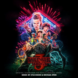 KYLE DIXON & MICHAEL STEIN: Stranger Things 3 (Original Score From The Netflix Series)  2LP