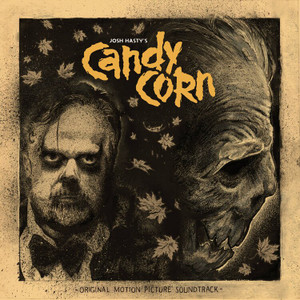 JOSH HASTY & MICHAEL BROOKER: Candy Corn (Original Motion Picture Soundtrack) LP