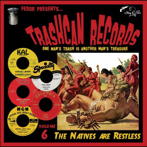 """V/A: Trashcan Records Volume 6: The Natives Are Restless 10"""""""