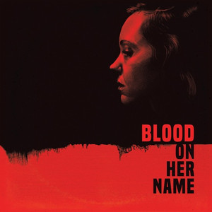 BROOKE & WILL BLAIR: Blood On Her Name (Original Motion Picture Soundtrack) LP