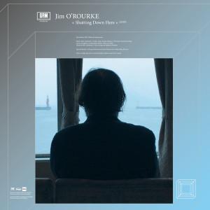 JIM O'ROURKE Shutting Down Here LP
