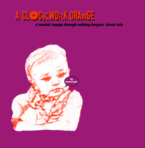 BAND OF PAIN: A Clockwork Orange (An Imaginary Soundtrack To The Book) LP