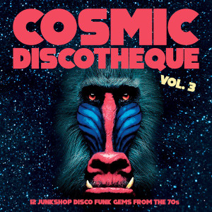 V/A: Cosmic Discotheque Vol. 3: 12 Junkshop Disco Funk Gems From The 70s LP