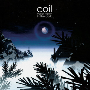 COIL: Musick to Play in the Dark (Clear Blue) 2LP