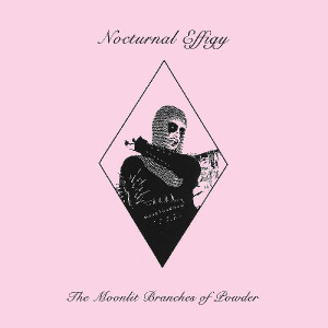 NOCTURNAL EFFIGY: The Moonlit Branches of Powder LP