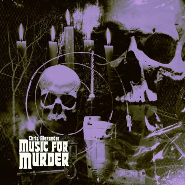 CHRIS ALEXANDER Music For Murder LP