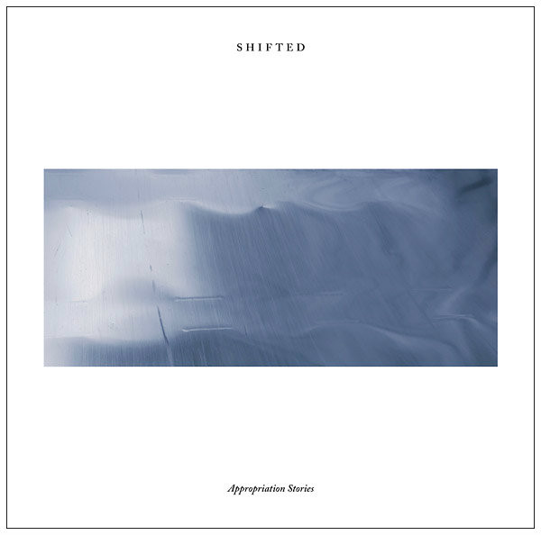SHIFTED: Appropriation Stories 2LP