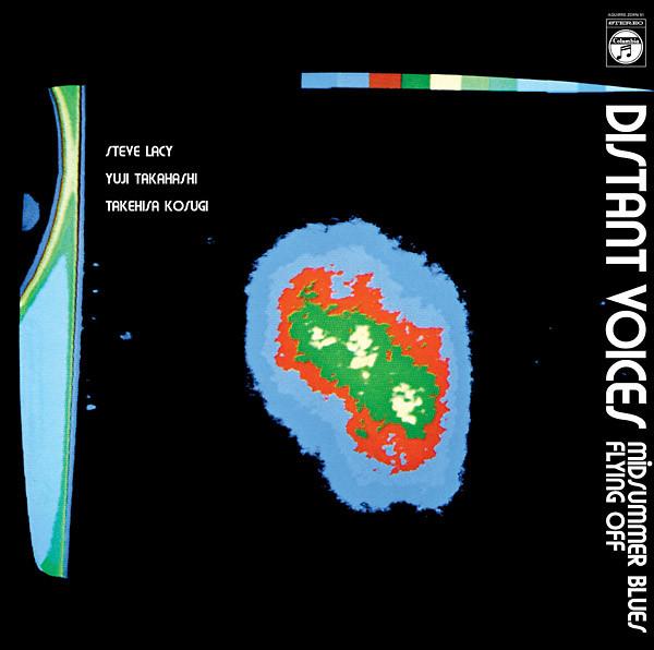 STEVE LACY, YUJI TAKAHASHI & TAKEHISA KOSUGI: Distant Voices LP