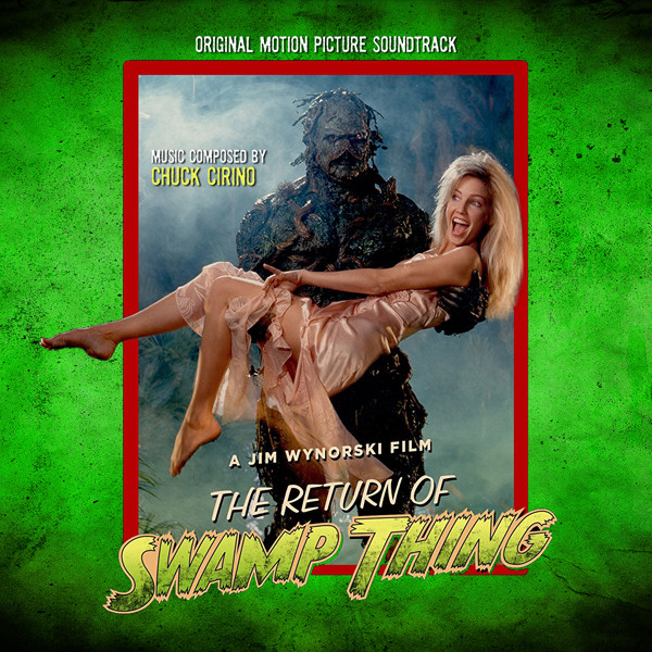CHUCK CIRINO: The Return Of Swamp Thing (Original Motion Picture Soundtrack) CD